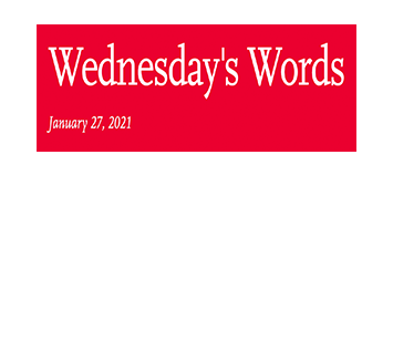 January 27, 2021 - Wednesday's Words