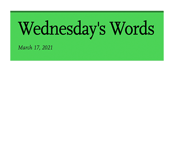March 17, 2021 - Wednesday's Words