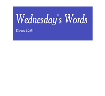 February 2, 2021 - Wednesday's Words
